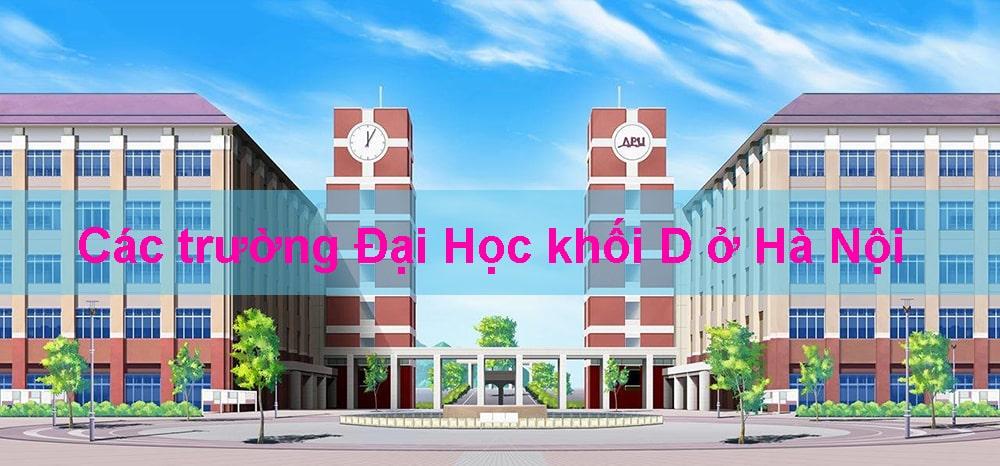 Các trường Đại Học khối D ở Hà Nội có chất lượng đào tạo tốt